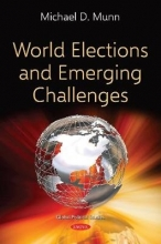 Michael D. Munn World Elections and Emerging Challenges