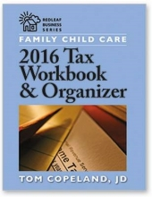 Tom Copeland Family Child Care 2016 Tax Workbook and Organizer