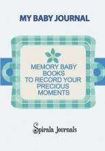 Spirala Journals My Baby Journal