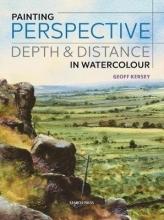 Kersey, Geoff Painting Perspective, Depth & Distance in Watercolour