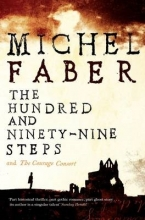 Faber, Michel Hundred and Ninety-Nine Steps: The Courage Consort