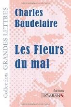 Baudelaire, Charles Les Fleurs du mal (grands caractères)