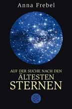Frebel, Anna Auf der Suche nach den ältesten Sternen