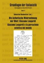 Die ästhetische Wahrnehmung der Welt: Giacomo Leopardi .  Giacomo Leopardi e la percezione estetica del mondo