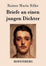 Rainer Maria Rilke Briefe an einen jungen Dichter