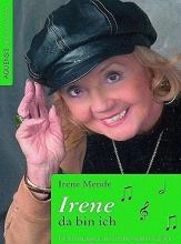 Mende-Bauer, Irene von Irene, da bin ich