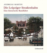 Martin, Andreas Die Leipziger Straßenbahn