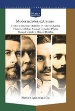 Albizúrez Gil, Mónica Modernidades extremas: textos y prácticas literarias en América Latina