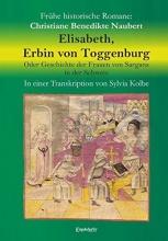 Naubert, Christiane Benedikte Elisabeth, Erbin von Toggenburg. Oder Geschichte der Frauen von Sargans in der Schweiz