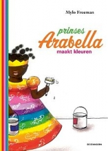 Mylo  Freeman Prinses Arabella maakt kleuren