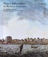 L. Bosman , Nieuw Amsterdam in Berbice (Guyana)