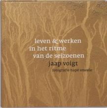 H. Smeele J. Voigt, Leven en werken in het ritme van de seizoenen