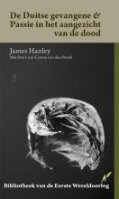 James  Hanley Bibliotheek van de Eerste Wereldoorlog De Duitse Gevangene en Passie in het aangezicht van de Dood