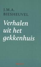 J.M.A. Biesheuvel , Verhalen uit het gekkenhuis