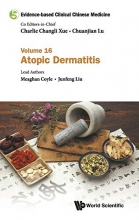 Meaghan (Rmit Univ, Australia) Coyle,   Junfeng (Guangdong Provincial Hospital Of Chinese Medicine, China) Liu Evidence-based Clinical Chinese Medicine - Volume 16: Atopic Dermatitis