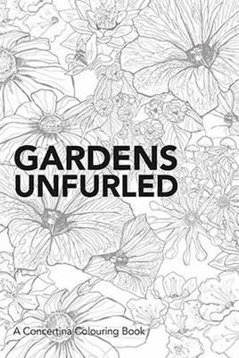 ,Gardens unfurled : a concertina colouring book