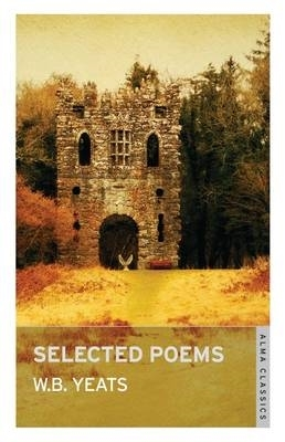 W.B. Yeats,Selected Poems