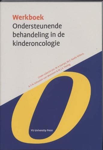 ,Werkboek Ondersteunende behandeling in de Kinderoncologie