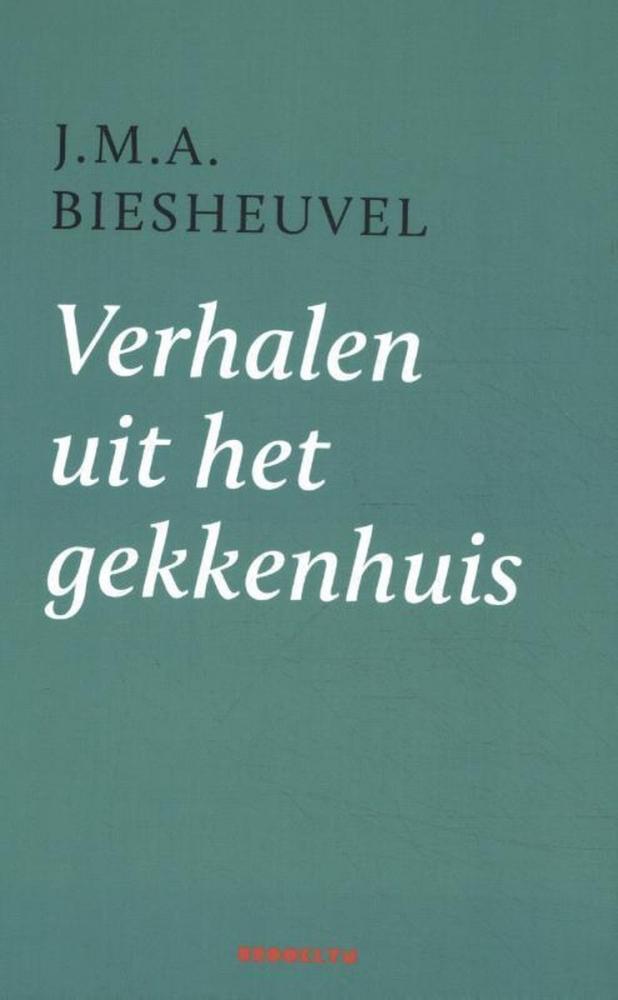 J.M.A. Biesheuvel,Verhalen uit het gekkenhuis