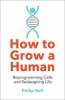 Ball Philip, How to Grow a Human