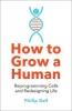 <b>Ball Philip</b>,How to Grow a Human