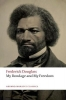 Frederick Douglass,   Celeste-Marie (Professor of United States and Atlantic Studies, University of Edinburgh) Bernier, My Bondage and My Freedom