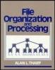 Alan L. Tharp (North Carolina State Univ.), File Organization and Processing