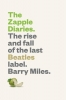 Miles, Barry, The Zapple Diaries