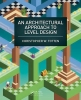 Totten, Christopher W., An Architectural Approach to Level Design