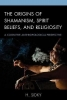 H. Sidky, The Origins of Shamanism, Spirit Beliefs, and Religiosity