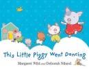 Wild, Margaret, This Little Piggy Went Dancing
