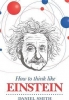 D. Smith, How to Think Like Einstein