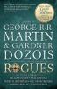 G. Martin & G.  Dozois, Rogues