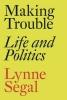 Segal, Lynne, Making Trouble