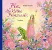 Drescher, Daniela, Pia, die kleine Prinzessin