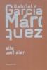 <b>Gabriel Garc&iacute;a M&aacute;rquez</b>,Alle verhalen