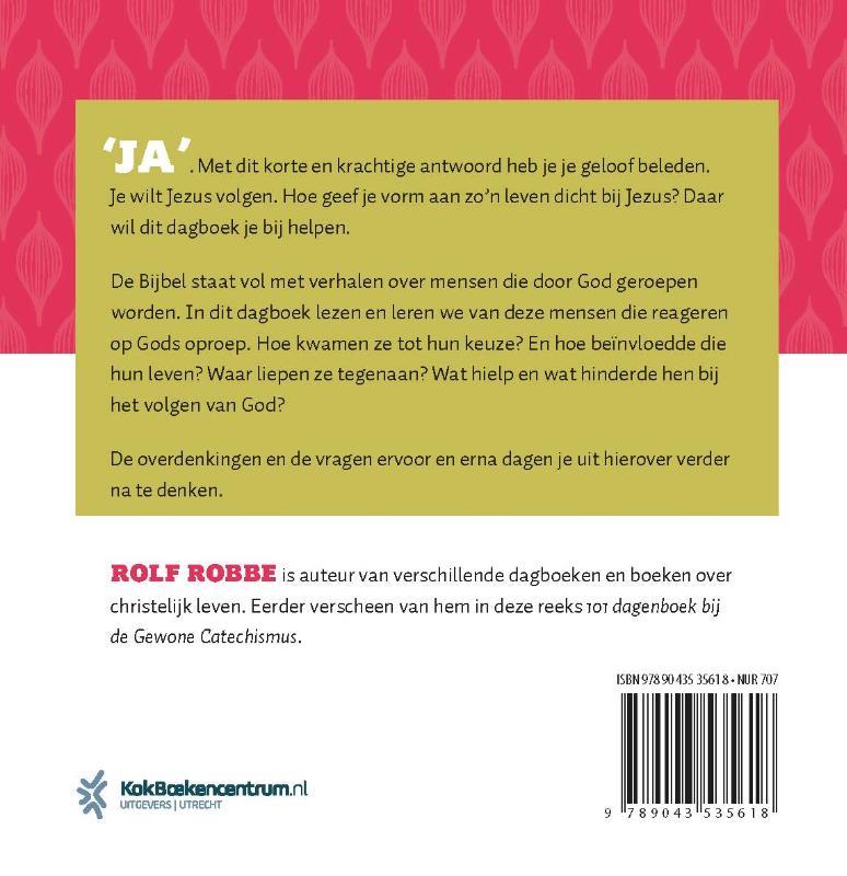 Rolf Robbe,Ja zeggen en ja doen