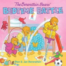Berenstain, Stan,   Berenstain, Jan The Berenstain Bears Bedtime Battle