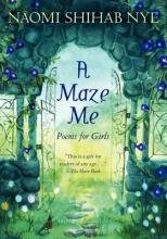 Nye, Naomi Shihab A Maze Me