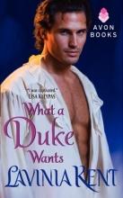 Kent, Lavinia What a Duke Wants