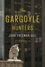Gill, John Freeman The Gargoyle Hunters