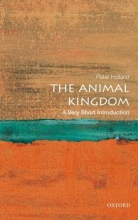 Peter Holland The Animal Kingdom: A Very Short Introduction