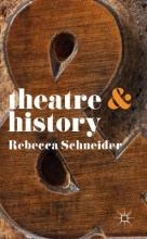 Schneider, Rebecca Theatre & History