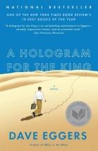 Eggers,D. Hologram for the King