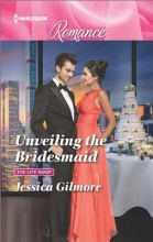 Gilmore, Jessica Unveiling the Bridesmaid