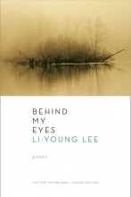 Lee, Li-Young Behind My Eyes