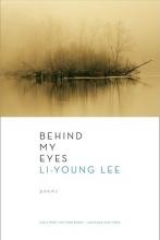 Lee, Li-young Behind My Eyes - Poems