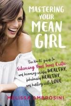 Melissa (Melissa Ambrosini) Ambrosini Mastering Your Mean Girl
