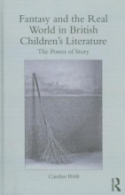Webb, Caroline Fantasy and the Real World in British Children`s Literature