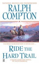 Compton, Ralph,   Robbins, David Ride the Hard Trail